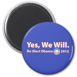 Re-Elect President Obama 2012 Yes We Can 2 Inch Round Magnet