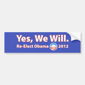 Re-Elect President Obama 2012 Yes We Can Car Bumper Sticker