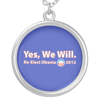 Re-Elect President Obama 2012 Yes We Can Round Pendant Necklace