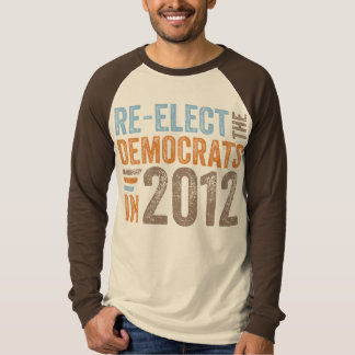 Re-Elect the Democrats in 2012 Shirts