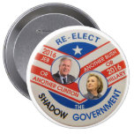 Re-Elect the Shadow Government 4 Inch Round Button