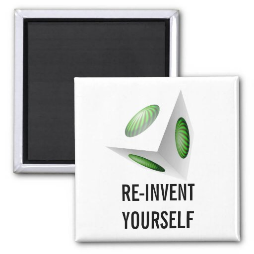 Re-invent Yourself Motivational Message Fridge Magnet