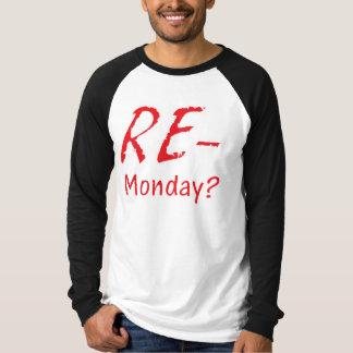RE-Monday? T-Shirt