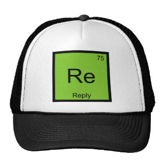 Re - Reply Chemistry Element Symbol Email T-Shirt Trucker Hat