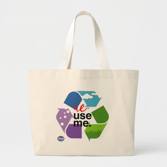 re-use me. large tote bag