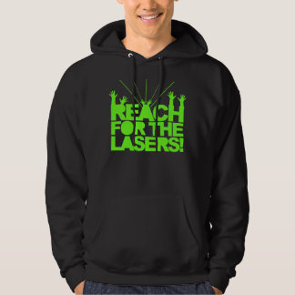 Reach For The Lasers Hoodie