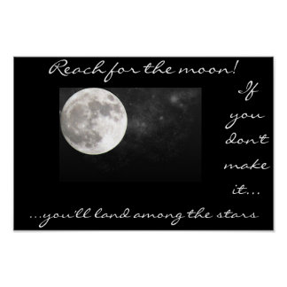 Reach for the moon.... poster