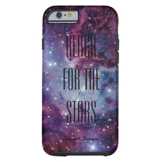 """""""Reach For The Stars"""" iPhone 6 Protective case. Tough iPhone 6 Case"""
