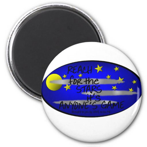 REACH FOR THE STARS IT'S ANYONE'S GAME REFRIGERATOR MAGNET