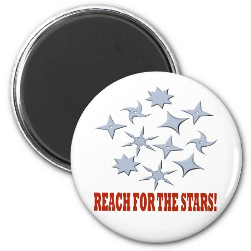 Reach For The Stars Refrigerator Magnet