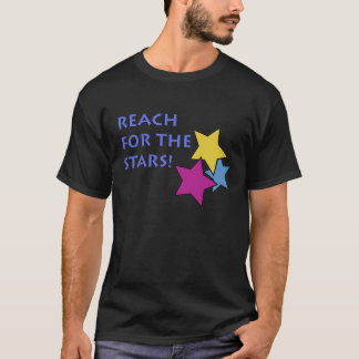 Reach for the Stars T-Shirt