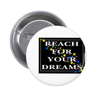 Reach for Your Dreams Button