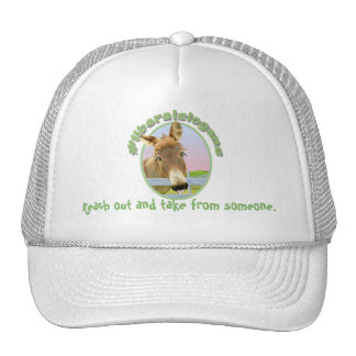 Reach out and take from someone. trucker hat
