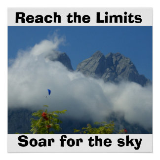 Reach the Limits, Soar for the sky Print