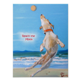 Reach the Moon Dog Poster