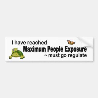 Reached maximum people exposure must go regulate bumper sticker