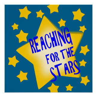 Reaching For The Stars Motivational Poster