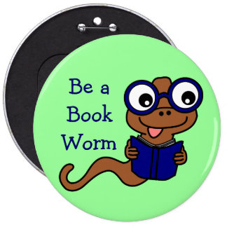Read a Book Month: Be a Book Worm 6 Inch Round Button