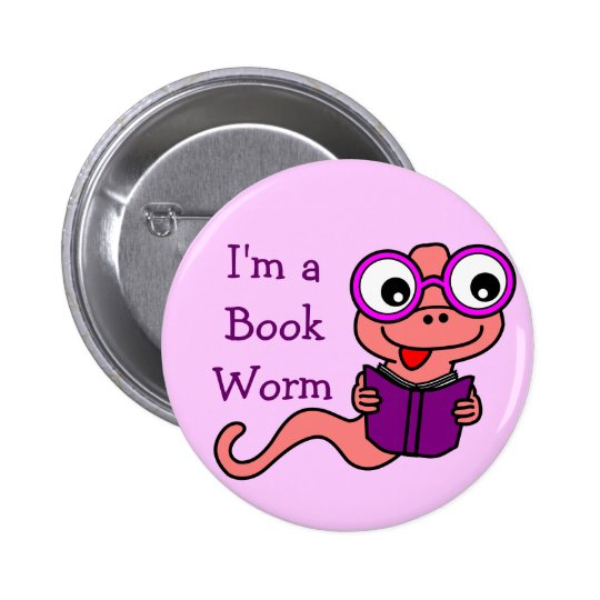 Read a Book Month: I'm a Book Worm Pinback Button