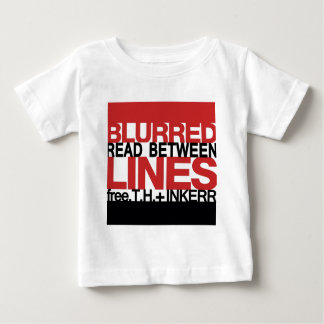 Read Between the Bl;urred Lines Baby T-Shirt