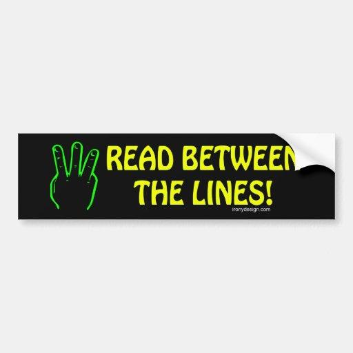 Read Between The Bars: Read Between The Lines Bumper Stickers