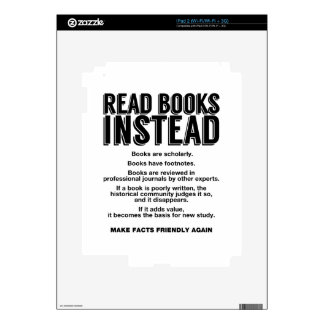 Read Books Instead, Make Facts Friendly Again Decal For iPad 2