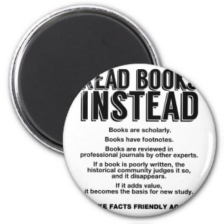 Read Books Instead, Make Facts Friendly Again Magnet