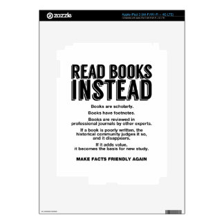 Read Books Instead, Make Facts Friendly Again Skin For iPad 3