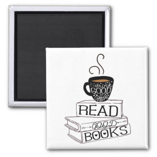Read Good Books, Drink Good Coffee 2 Inch Square Magnet