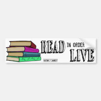 Read In Order To Live for book lovers Car Bumper Sticker