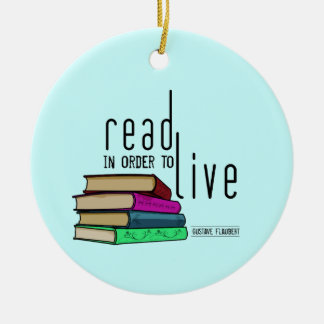 Read In Order To Live for book lovers Ceramic Ornament