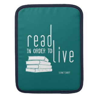 Read In Order To Live iPad Sleeve