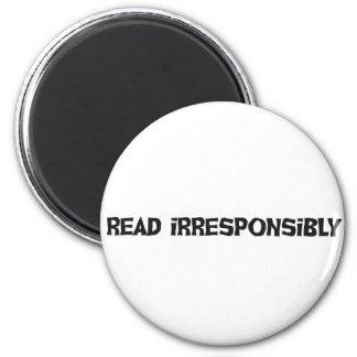 Read Irresponsibly 2 Inch Round Magnet