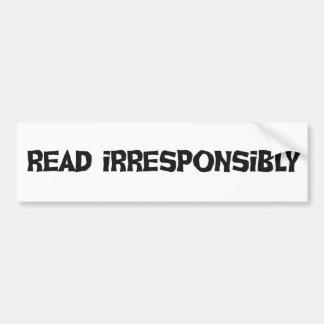 Read Irresponsibly Bumper Sticker