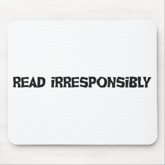 Read Irresponsibly Mouse Pad