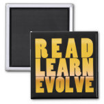 Read. Learn. Evolve. Magnets