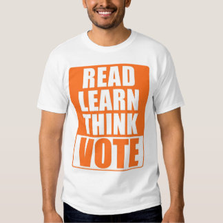 Read Learn Think Vote Shirts