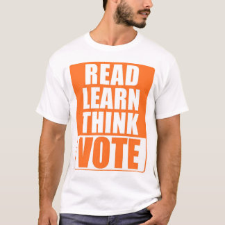 Read Learn Think Vote T-Shirt