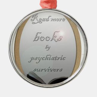 Read more books by psychiatric survivors metal ornament