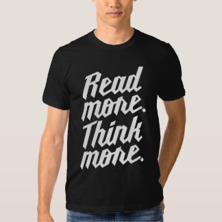 Read More Think More Shirt