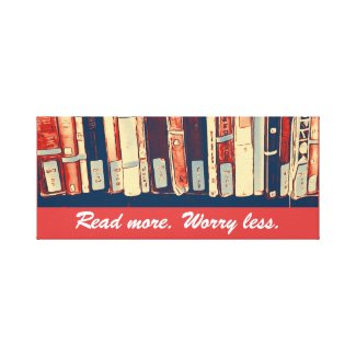 Read More, Worry Less Canvas