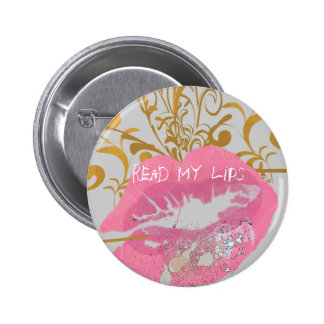 Read My Lips Pinback Button