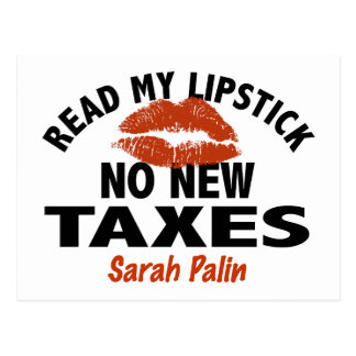 Read My Lipstick No New Taxes Palin Postcard