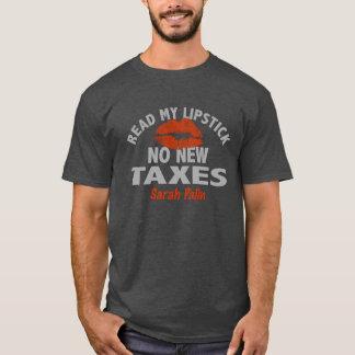 Read My Lipstick No New Taxes Palin T-Shirt
