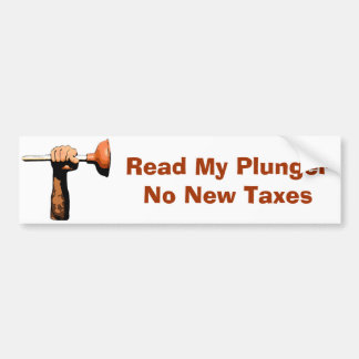 Read My Plunger, No New Taxes Car Bumper Sticker