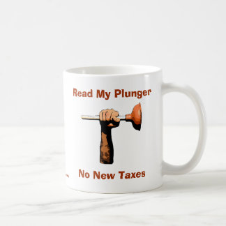 Read My Plunger, No New Taxes Coffee Mugs