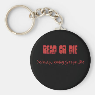 Read or Die, Seriously, reading gives you life Basic Round Button Keychain