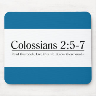 Read the Bible Colossians 2:5-7 Mousepad