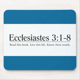 Read the Bible Ecclesiastes 3:1-8 Mouse Pad
