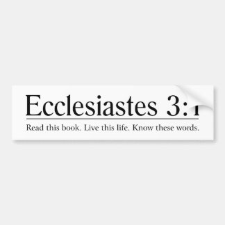 Read the Bible Ecclesiastes 3:1 Car Bumper Sticker